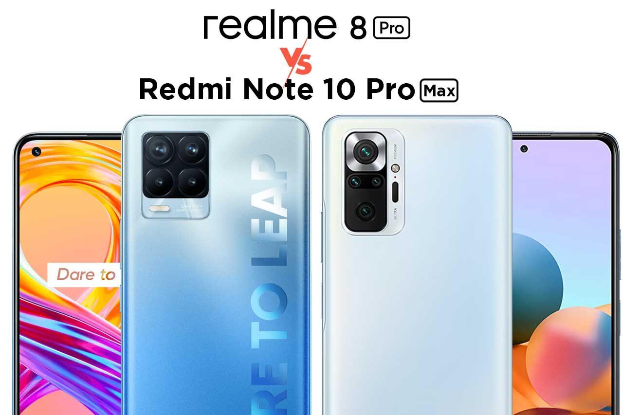 Realme 8 Pro vs Redmi Note 10 Pro Max
